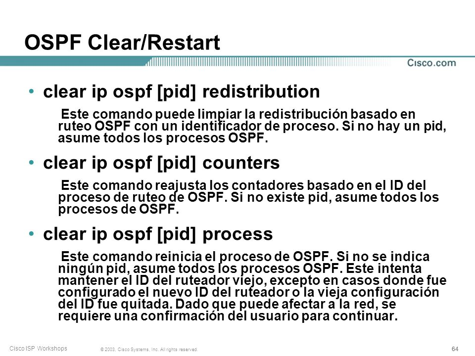OSPF Clear/Restart clear ip ospf [pid] redistribution